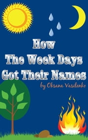 How the Week Days Got Their Names ebook by Oksana Vasilenko