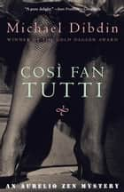 Cosi Fan Tutti ebook by Michael Dibdin