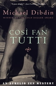 Cosi Fan Tutti - An Aurelio Zen Mystery ebook by Michael Dibdin