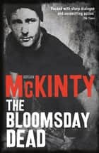 The Bloomsday Dead ebook by Adrian McKinty
