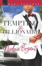 Tempting the Billionaire ebook by Niobia Bryant