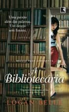 A bibliotecária ebook de Logan Belle
