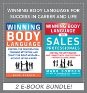 Winning Body Language for Success in Career and Life EBOOK BUNDLE ebook by Mark Bowden