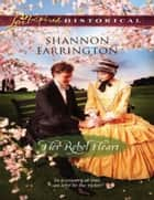 Her Rebel Heart (Mills & Boon Love Inspired Historical) ebook by Shannon Farrington