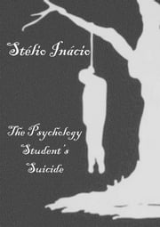 The Psychology Student's Suicide ebook by Stélio Inácio