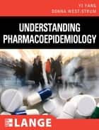 Understanding Pharmacoepidemiology ebook by Yi Yang,Donna West-Strum
