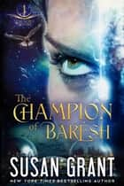 The Champion of Barésh - a Star World Frontier book ebook by Susan Grant