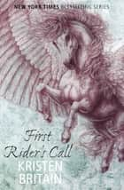 First Rider's Call - Book Two ebook by Kristen Britain