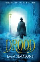 Drood ebook by Dan Simmons, Quercus