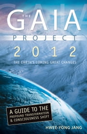 The Gaia Project - The Earth's Great Changes ebook by Hwee-Yong Jang
