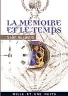 La Mémoire et le Temps ebook by Saint Augustin