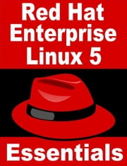 Red Hat Enterprise Linux 5 Essentials ebook by Neil Smyth