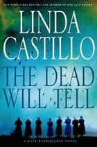 The Dead Will Tell ebook by Linda Castillo