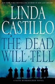 The Dead Will Tell - A Kate Burkholder Novel ebook by Linda Castillo