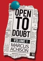 Open To Doubt - Volume 1 ebook by Marcus Achison