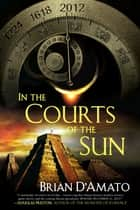 In the Courts of the Sun ebook by Brian D'Amato