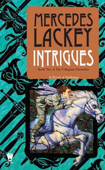 Intrigues - Book Two of the Collegium Chronicles (A Valdemar Novel) ebook by Mercedes Lackey