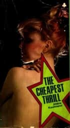 The Cheapest Thrill ebook by Kaufman,Abbie
