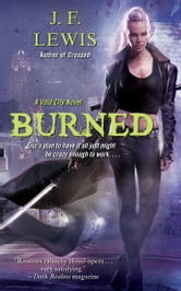 Burned - A Void City Novel ebook by J. F. Lewis