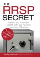The RRSP Secret ebook by Greg Habstritt