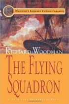 The Flying Squadron - #11 A Nathaniel Drinkwater Novel ebook by Richard Woodman