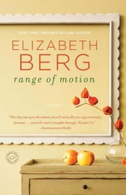 Range of Motion - A Novel ebook by Elizabeth Berg