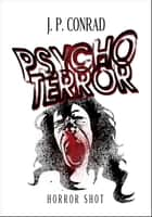 Psychoterror ebook by J.P. Conrad