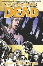 The Walking Dead, Vol. 11 ebook by Robert Kirkman, Charlie Adlard, Cliff Rathburn