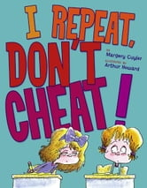 I Repeat, Don't Cheat! ebook by Margery Cuyler