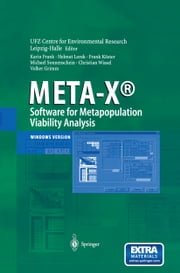 META-X®-Software for Metapopulation Viability Analysis ebook by Karin Frank,UFZ-Centre for Environmental Research Leipzig-Halle,Helmut Lorek,Frank Köster,Michael Sonnenschein,Christian Wissel,Volker Grimm