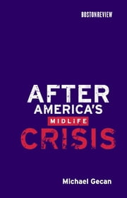 After America's Midlife Crisis ebook by Michael Gecan