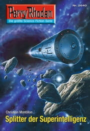 "Perry Rhodan 2640: Splitter der Superintelligenz - Perry Rhodan-Zyklus ""Neuroversum"" eBook by Christian Montillon"
