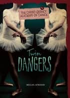 Twin Dangers ebook by Megan Atwood