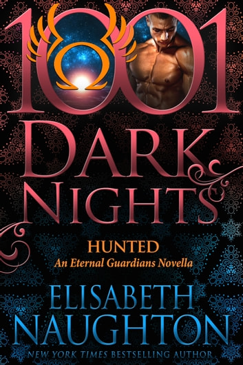Hunted: An Eternal Guardians Novella ebook by Elisabeth Naughton
