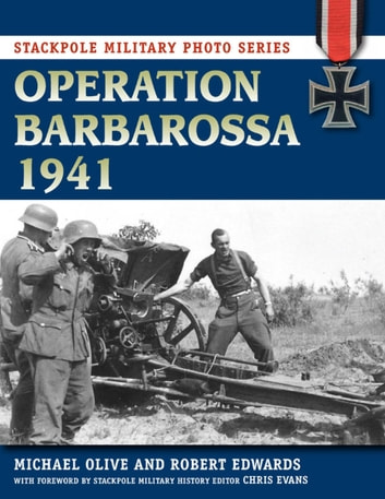 Operation Barbarossa 1941 eBook by Michael Olive,Robert J. Edwards