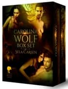 Carolina Wolves Box Set - Carolina Wolves ebook by Sela Carsen
