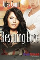 Rescuing Love ebook by Jules Court