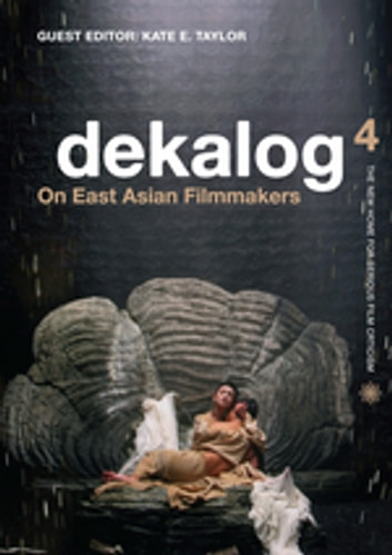 Dekalog 4: On East Asian Filmmakers ebook by