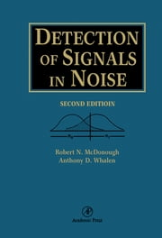 Detection of Signals in Noise ebook by Robert N. McDonough,A. D. Whalen
