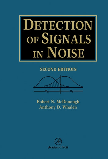 Detection of signals in noise ebook di robert n mcdonough detection of signals in noise ebook by robert n mcdonougha d whalen fandeluxe Gallery
