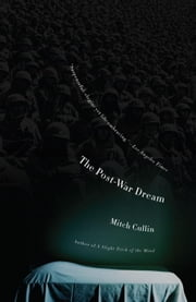 The Post-War Dream ebook by Mitch Cullin