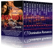 Red Hot and Tied Down (13 Hot and Spicy Erotic Romances featuring Billionaires, Policemen, Doctors, Cowboys, and Dominant Alpha Males) - Red Hot Boxed Sets ebook by Ava Catori,Blair Babylon,Olivia Rigal,Daizie Draper,Sarah M. Cradit,Skye Warren,Pavarti K. Tyler,Liv Morris,Layla Wilcox,Ella Dominguez,Amy Valenti,Lili Von,Felicia Tatum