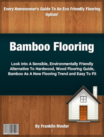 Bamboo Flooring ebook by Franklin Mester