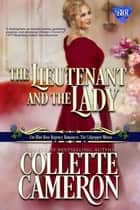 The Lieutenant and the Lady ebook by Collette Cameron