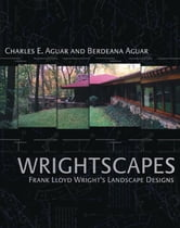 Wrightscapes ebook by Aguar, Charles and Berdeana