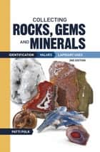 Collecting Rocks, Gems and Minerals ebook by Patti Polk