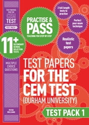 Practise and Pass 11+ CEM Test Papers - Test Pack 1 ebook by Peter Williams