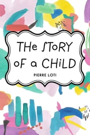 The Story of a Child ebook by Pierre Loti
