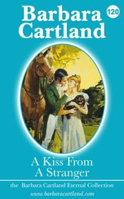 120. Kiss from a Stranger ebook by Barbara Cartland