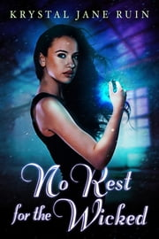 No Rest for the Wicked 電子書籍 Krystal Jane Ruin